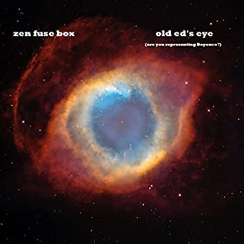 Old Ed's Eye (Are You Representing Beyonce?)