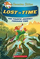 Lost in Time: The Fourth Journey Through Time (Geronimo Stilton)