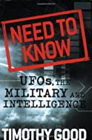 Need to Know: UFOs, the Military, and Intelligence by Timothy Good(2007-11-15)