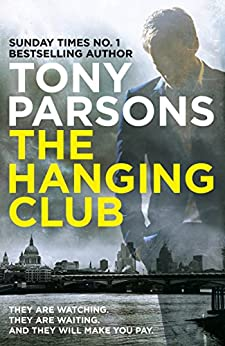 The Hanging Club: (DC Max Wolfe) by [Tony Parsons]