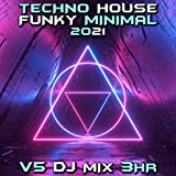 Techno House Funky Minimal 2021 Top 40 Chart Hits, Vol. 5 (DJ Mix 3Hr)