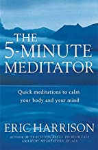 The 5 Minute Meditator : Short Meditations for a Balanced Life
