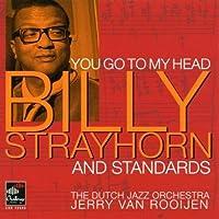 You Go To My Head - Billy Strayhorn And Standards by Dutch Jazz Orchestra (2002-02-05)