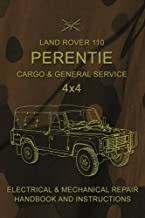 Land Rover 110 Perentie Cargo & General Service 4x4: Electrical & Mechanical Repair Handbook and Instructions