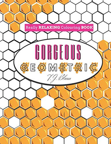 Really RELAXING Colouring Book: Gorgeous Geometrics
