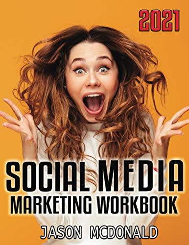 Compare Textbook Prices for Social Media Marketing Workbook: How to Use Social Media for Business Workbook Edition ISBN 9781539598145 by McDonald Ph.D., Jason