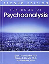 Textbook of Psychoanalysis by Glen O. Gabbard, Bonnie E. Litowitz, Paul Williams (2011) Hardcover