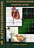 Electrocardiogram: Step-by-step (English Edition)