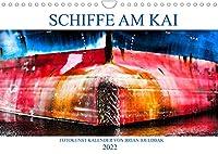 Schiffe am Kai (Wandkalender 2022 DIN A4 quer): Fotokunst-Kalender mit Schiffen im Hafen (Monatskalender, 14 Seiten )