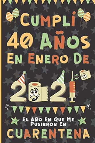 Cumplí 40 Años En Enero De 2021: El Año En Que Me Pusieron En Cuarentena | Regalo de cumpleaños de 40 años para hombres y mujeres, 40 años cumpleaños ... rayadas), cumpleaños confinamiento 2021