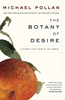 Paperback The Botany of Desire: A Plant's-Eye View of the World Book