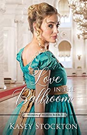 Love in the Ballroom (Women of Worth Book 5)