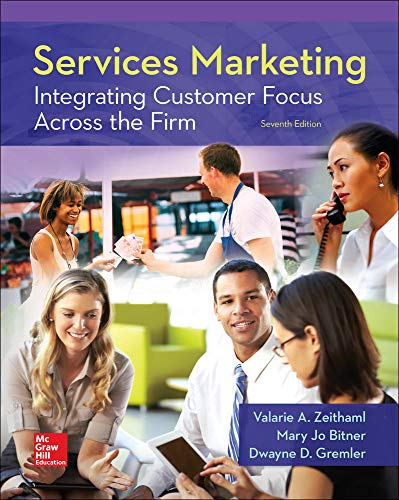 Compare Textbook Prices for Services Marketing: Integrating Customer Focus Across the Firm 7 Edition ISBN 9780078112102 by Zeithaml, Valarie A.,Bitner, Mary Jo,Dwayne Gremler