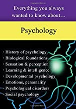 Psychology: Everything You Always Wanted to Know About...