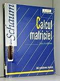 Calcul Matriciel - Cours Et Problèmes