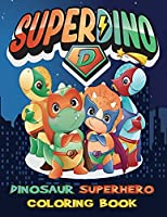 Dinosaur Superhero coloring book: I am Positive affirmations coloring book for boys, kids - Dinosaur coloring book for kids ages 4-8