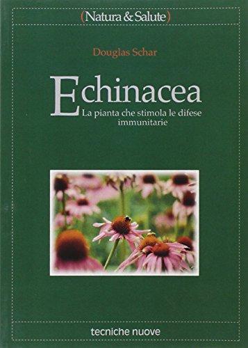 Echinacea. La pianta che stimola le difese immunitarie