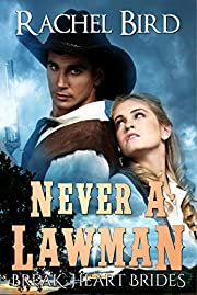 Never a Lawman (Break Heart Brides Book 1)
