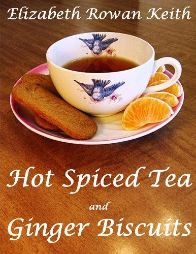 Hot Spiced Tea and Ginger Biscuits (English Edition)
