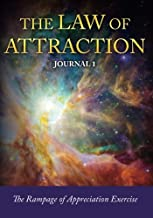 The Law of Attraction Journal 1: The Rampage of Appreciation (The Law of Attraction Exercises and Journals Series) (Volume 1)