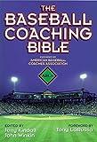 The Baseball Coaching Bible (The Coaching Bible)