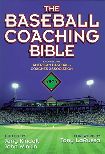 Kindall, J: The Baseball Coaching Bible (The Coaching Bible Series)