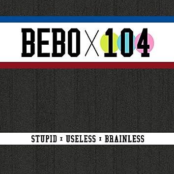 Stupid Useless Brainless