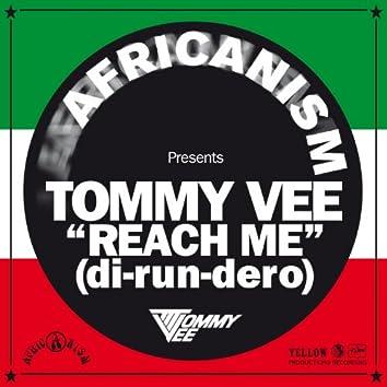 Reach Me (di-run-dero) (Africanism)