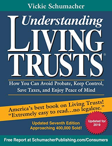 Compare Textbook Prices for Understanding Living Trusts: How You Can Avoid Probate, Keep Control, Save Taxes, and Enjoy Peace of Mind 7th ed. Edition ISBN 9780945811282 by Schumacher, Vickie,Mintz JD TEP, Jonathan A.