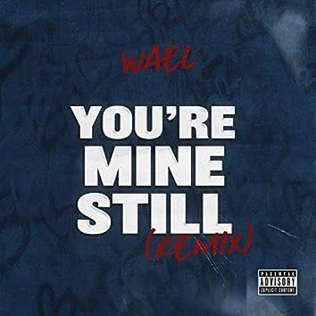 You're Mine Still (Remix)
