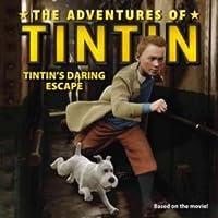 The Adventures of Tintin: Tintin's Daring Escape (Movie Tie-In)