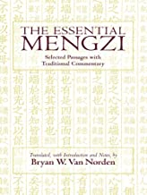 The Essential Mengzi: Selected Passages with Traditional Commentary (Hackett Classics)