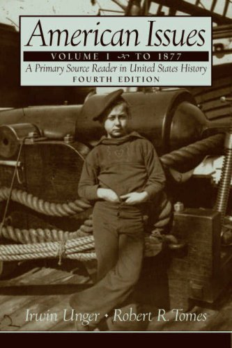 American Issues: A Primary Source Reader in United States History; To 1877
