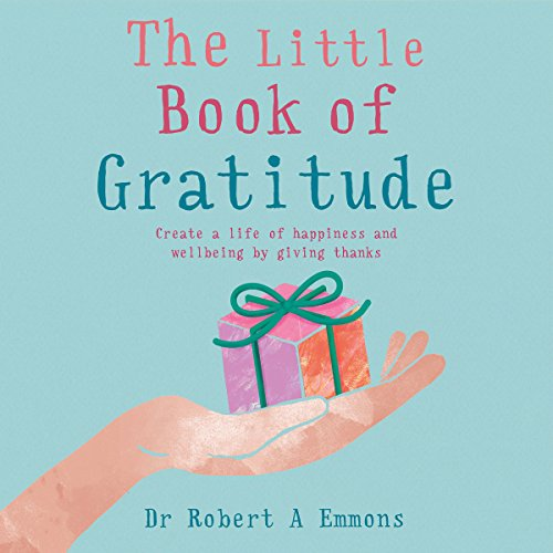 The Little Book of Gratitude Audiobook By Dr Robert A Emmons cover art