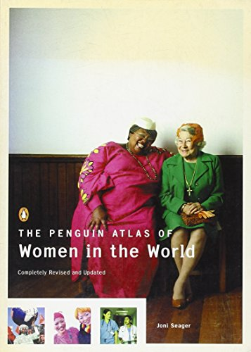 The Penguin Atlas of Women in the World: Completely Revised and Updated (Reference)
