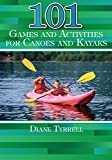 101 Games and Activities for Canoes and Kayaks (English Edition)