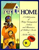 Home: A Collaboration of Thirty Authors & Illustrators (Reading Rainbow Book)