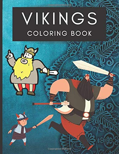 Vikings Coloring Book: Viking And Boats Stress Relieving Book Warriors for Adults Teens Children Relaxation and Draw