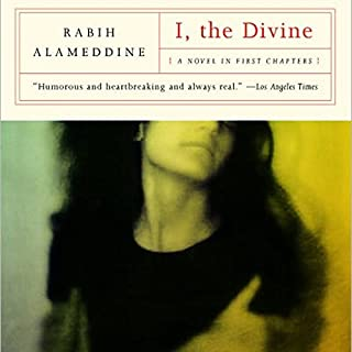 I, The Divine     A Novel in First Chapters              By:                                                                                                                                 Rabih Alameddine                               Narrated by:                                                                                                                                 Mozhan Marno                      Length: 8 hrs and 10 mins     17 ratings     Overall 4.5