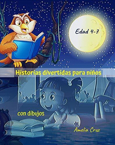 Historias divertidas para niños con dibujos: Disfrute de estas grandes historias, cuentos...