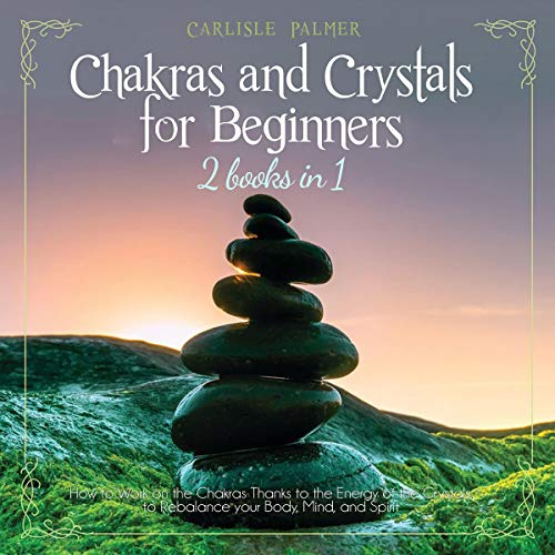 Chakras and Crystals for Beginners: 2 Books in 1 cover art
