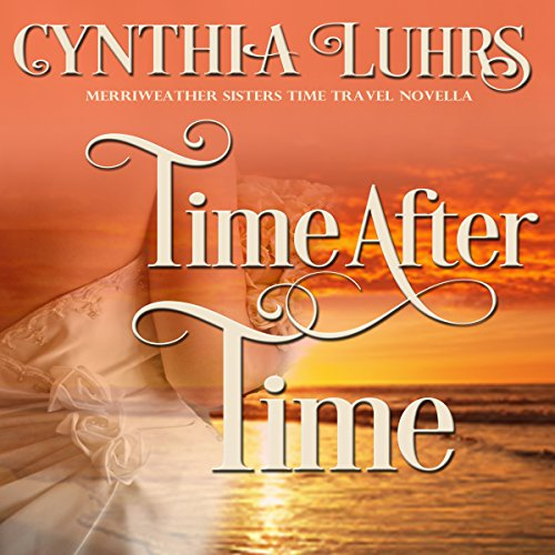 Time After Time: Merriweather Sisters Time Travel Romance cover art