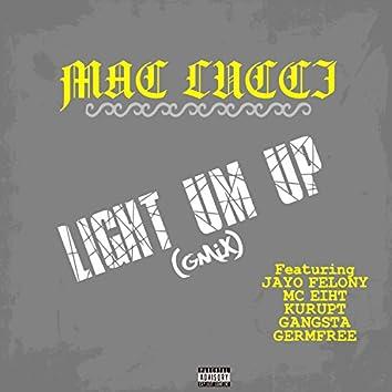 Light Um Up (GMix Remix) [feat. Jayo Felony, MC Eiht, Kurupt, Gangsta & Germfree]