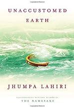 Unaccustomed Earth [Deckle Edge] Publisher: Knopf