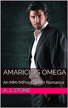 Amaricio's Omega: An MM/MPreg Shifter Romance (Draco International Book 1) by [A. J. Stone]