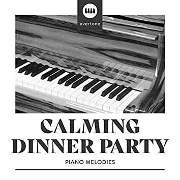 Calming Dinner Party Piano Melodies