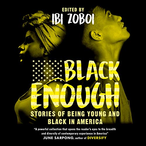 Black Enough: Stories of Being Young & Black in America audiobook cover art