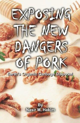 EXPOSING THE NEW DANGERS OF PORK: Earth's Organic Garbage Disposal