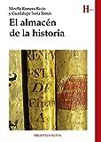 El almacén de la historia: Reflexiones historiográficas (HISTORIA BIBLIOTECA NUEVA)