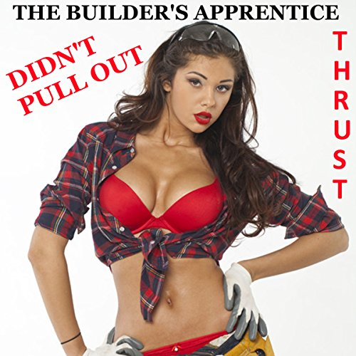 The Builder's Apprentice Didn't Pull Out cover art